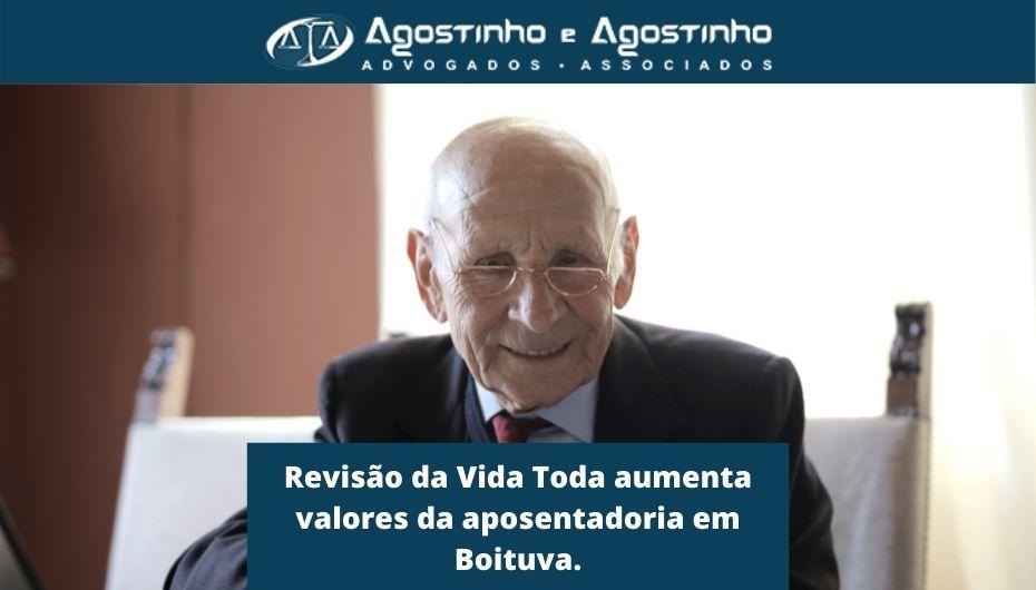 Revisão da Vida Toda aumenta valores da aposentadoria em Boituva.