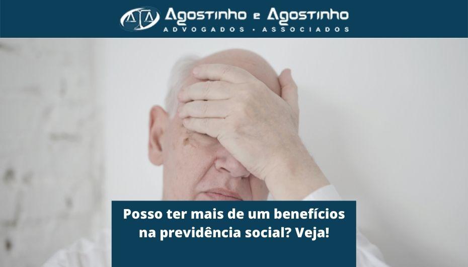 Posso ter mais de um benefícios na previdência social Veja!