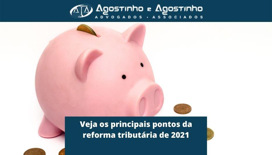 Veja os principais pontos da reforma tributária de 2021